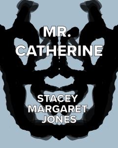 Cover Art for the novel, Mr. Catherine